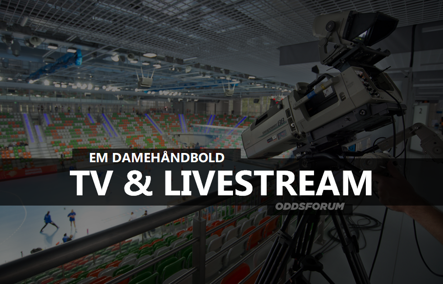 Livestream & TV Program: EM Håndbold Damer 2018